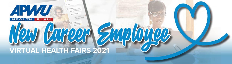 New Career Employee Virtual Health Fairs 2021